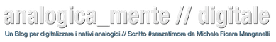Michele Ficara Manganelli Blog Analogica_mente / Digitale logo